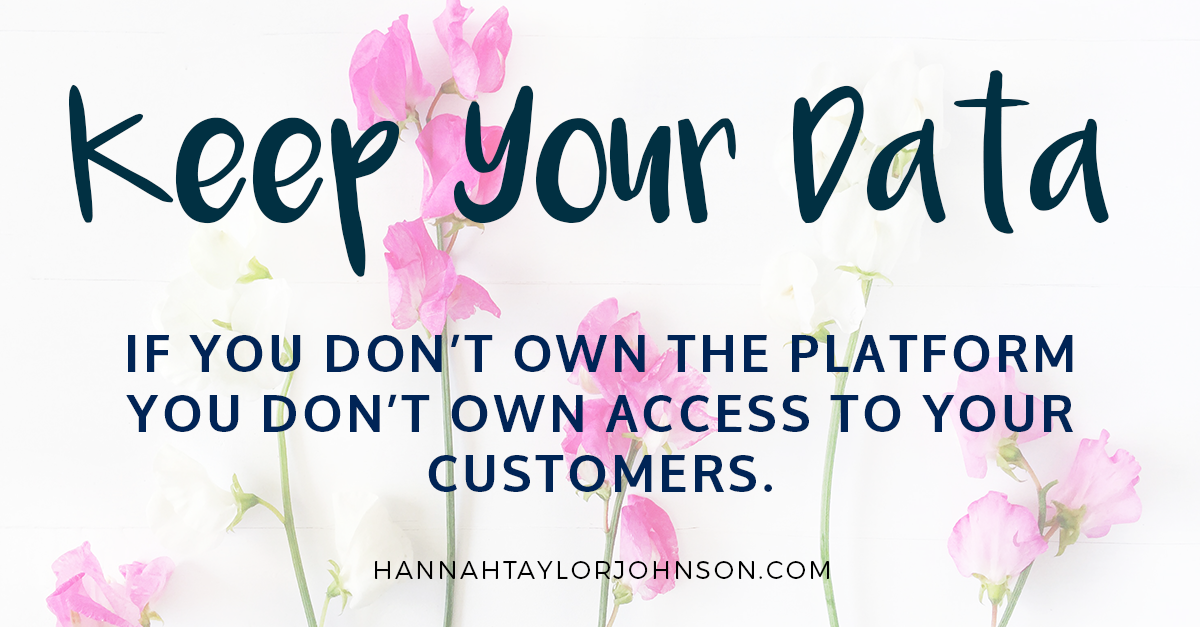 if you don't own the platform you don't own the access to your customers