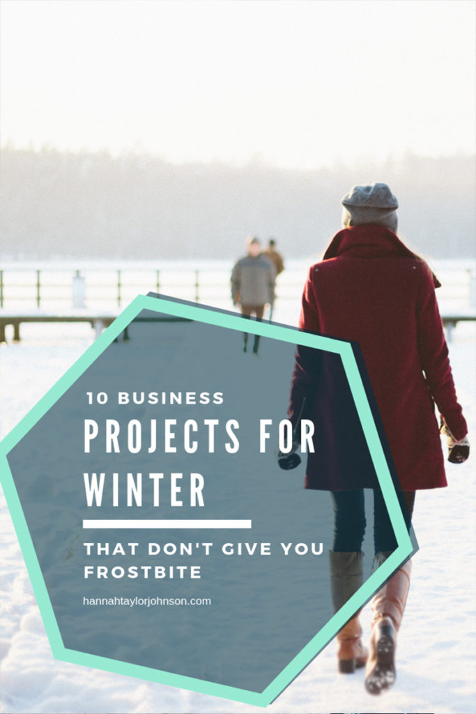 10 projects and tasks to keep your business going through the winter - even in canada