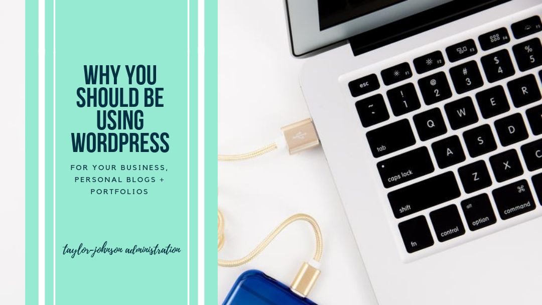 Picture of laptop with phone plugged in via USB. Blue text box reads why you should using wordpress. Subtitle: for business, personal blogging and portfolios. By Hannah Taylor-Johnson