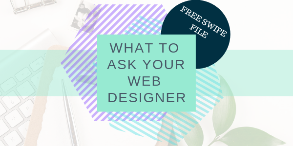 what to ask your web designer swipe file.