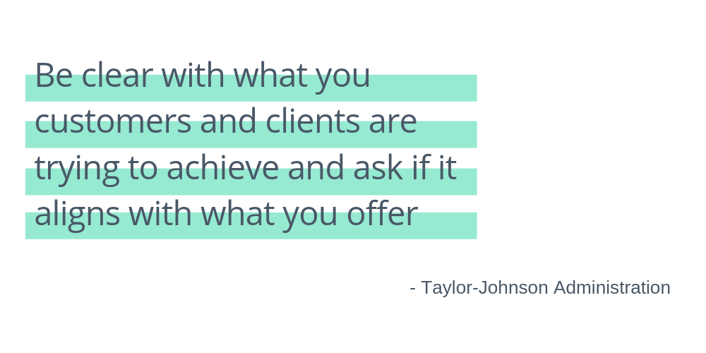 "quote image says ""be clear with what your customers and clients are trying to achieve and ask if it aligns with what you offer."